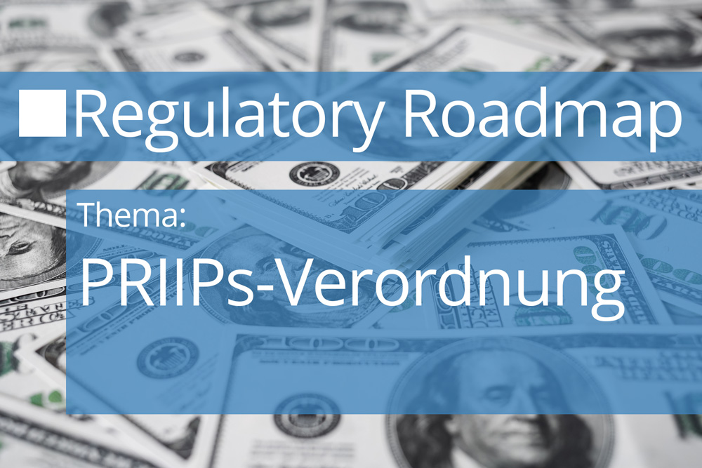 Regulatory Roadmap PRIIPS